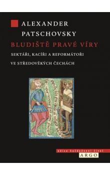 Alexander Patschovsky: Bludiště pravé víry cena od 209 Kč