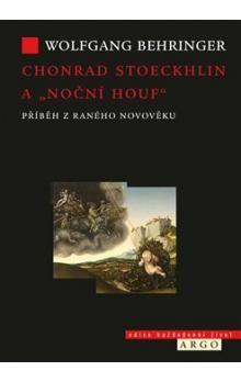 """Behringer Wolfgang: Chonrad Stoeckhlin a """"noční houf"""" cena od 174 Kč"""