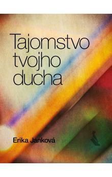 Erika Janková: Tajomstvo tvojho ducha cena od 0 Kč