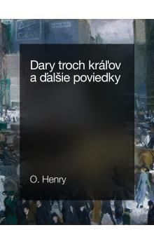 O. Henry: Dary troch kráľov a ďalšie poviedky cena od 105 Kč