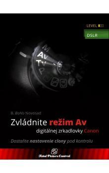 B. Bono Novosad: Zvládnite režim Av digitálnej zrkadlovky Canon cena od 329 Kč
