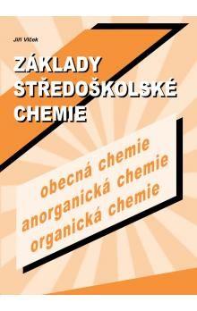 Jiří Vlček: Základy středoškolské chemie cena od 0 Kč