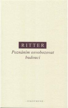 Martin Ritter: Poznáním osvobozovat budoucí cena od 140 Kč
