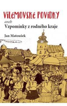 Jan Matoušek: Vilémovské povídky cena od 121 Kč