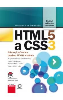 Elizabeth Castro, Bruce Hyslop: HTML5 a CSS3 - Názorný průvodce tvorbou WWW stránek cena od 269 Kč