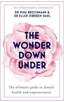 Nina Brochmann, Ellen Støkken Dahl: The Wonder Down Under cena od 254 Kč