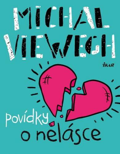 Michal Viewegh: Povídky o nelásce cena od 209 Kč