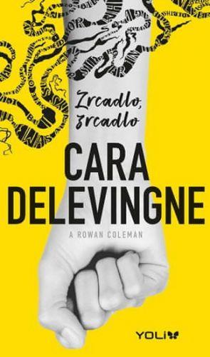 Cara Delevingne: Zrcadlo, zrcadlo cena od 239 Kč
