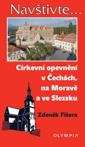 Zdeněk Fišera: Církevní opevnění v Čechách, na Moravě a ve Slezsku cena od 197 Kč