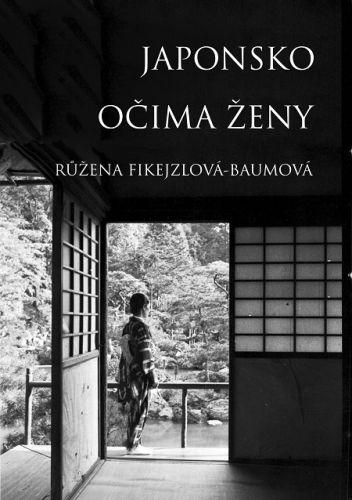 Růžena Fikejzlová: Japonsko očima ženy cena od 129 Kč