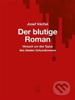 Josef Váchal: Der blutige Roman cena od 345 Kč