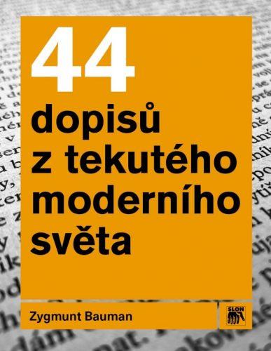 Zygmunt Bauman: 44 dopisů z tekutého moderního světa cena od 260 Kč