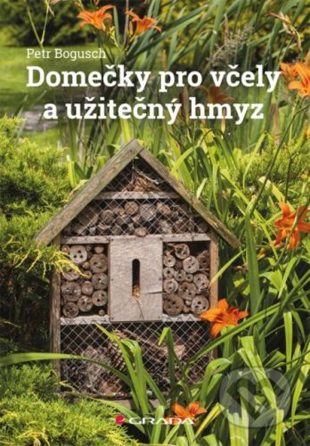 Petr Bogusch: Domečky pro včely a užitečný hmyz cena od 193 Kč