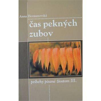 Vydavateľstvo Michala Vaška Čas pekných zubov: príbehy písané životom III. cena od 135 Kč