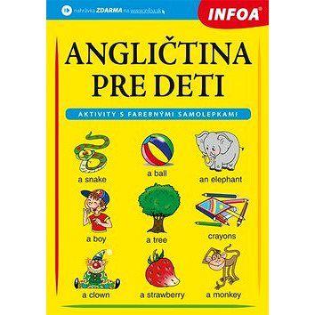 Infoa Angličtina pre deti: Aktivity s farebnými samolepkami cena od 146 Kč