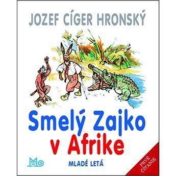 Mladé letá Smelý Zajko v Afrike