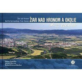 CBS Žiar nad Hronom a okolie z neba: Žiar nad Hronom and Its Surroundings From Heaven cena od 540 Kč
