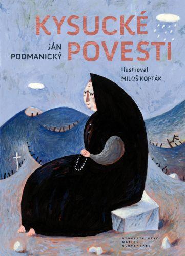 Ján Podmanický: Kysucké povesti cena od 220 Kč