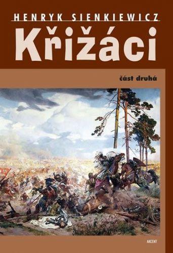 Henryk Sienkiewicz: Křižáci II cena od 277 Kč