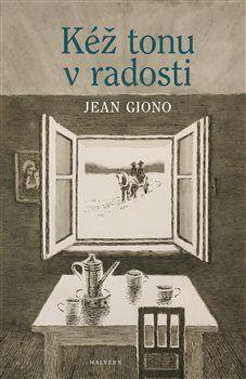 Jean Giono: Kéž tonu v radosti cena od 300 Kč