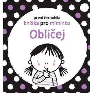 Stella Baggott: První černobílá knížka pro miminko - Obličej
