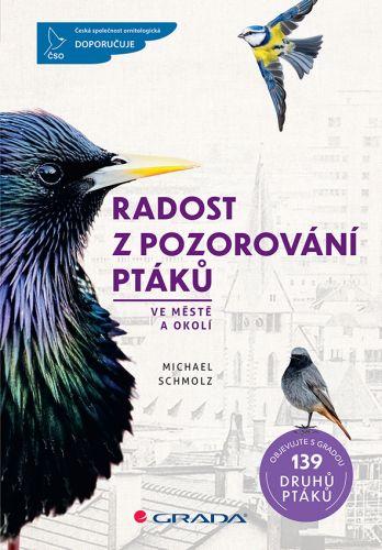 Michael Schmolz: Radost z pozorování ptáků cena od 279 Kč