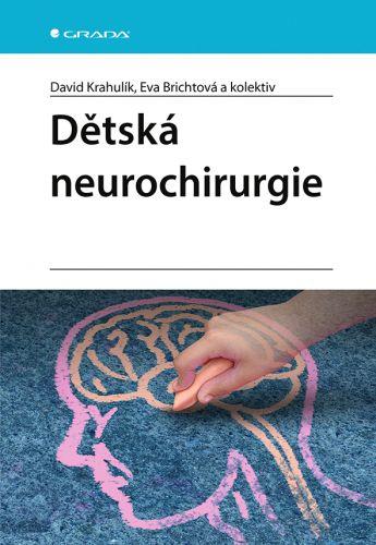 David Krahulík, Eva Brichtová: Dětská neurochirurgie cena od 556 Kč