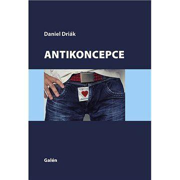 Daniel Driák: Antikoncepce