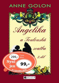 Golon, Anne: Angelika a Toulouská svatba 2.díl cena od 0,00 €