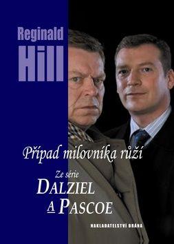 Hill, Reginald: Případ milovníka růží cena od 0,00 €