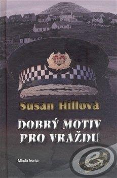 Hillová, Susan: Dobrý motiv pro vraždu cena od 0,00 €