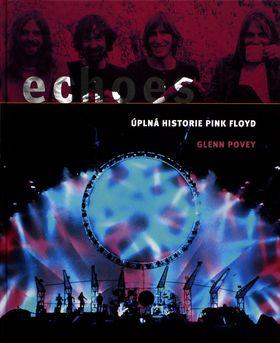 Glenn Povey: Echoes Úplná historie Pink Floyd cena od 0,00 €