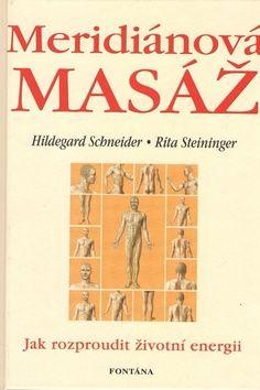 Hildegard Schneider, Rita Schneider: Meridiánová masáž cena od 8,06 €