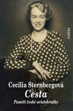 Cesta - Paměti české aristokratky - Cecilia Sternbergová cena od 0,00 €