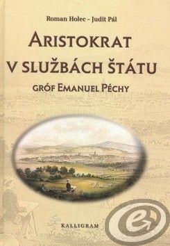 Roman Holec; Judit Pálová: Aristokrat v službách štátu cena od 12,81 €