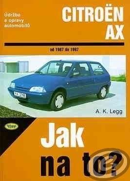 A. K. Legg: Citroën AX od 1987 do 1997 cena od 0,00 €