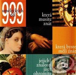 999 uměleckých děl, které musíte znát cena od 0,00 €