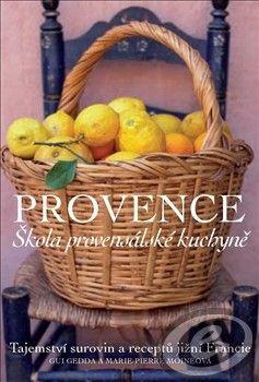Giu Gedda; Marie-Pierre Moineová: Provence Škola provensálské kuchyně cena od 0,00 €