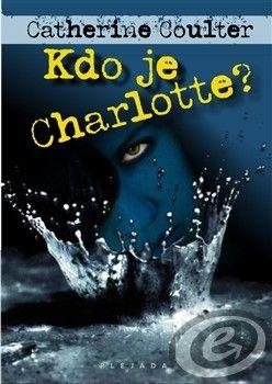 Catherine Coulterová: Kdo je Charlotte? cena od 0,00 €