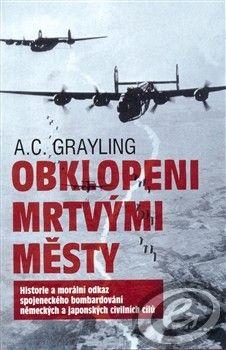 A.C. Grayling: Obklopeni mrtvými městy cena od 0,00 €