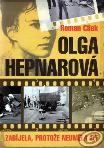 Roman Cílek: Olga Hepnarová Zabíjela, protože neuměla žít cena od 0,00 €