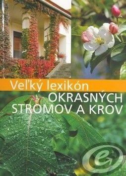 Anikó Boros: Veľký lexikon okrasných stromov a krov