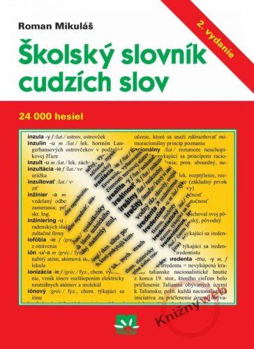 Roman Mikuláš: Školský slovník cudzích slov cena od 0,00 €