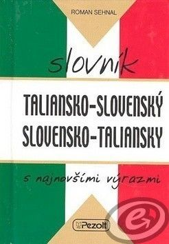 Roman Sehnal: Taliansko - slovenský slovensko - taliansky slovník s najnovšími výrazmi cena od 0,00 €