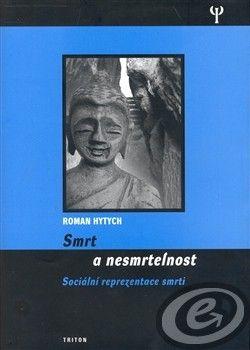 Roman Hytych: Smrt a nesmrtelnost cena od 13,30 €