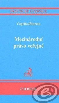 Čestmír Čepelka; Pavel Šturma: Mezinárodní právo veřejné cena od 0,00 €
