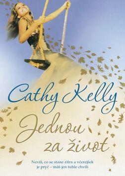 Cathy Kelly: Jednou za život cena od 0,00 €