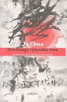 Jü Chua: Dva liangy rýžového vína cena od 0,00 €