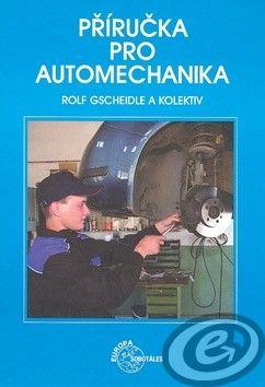 Rolf Gscheidle a kol.: Příručka pro automechanika cena od 0,00 €