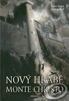 Jules Verne; Ondřej Neff: Nový hrabě Monte Christo cena od 0,00 €